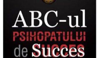 Cartea ABC-ul Psihopatului de Succes – Kevin Dutton (download, pret, reducere)