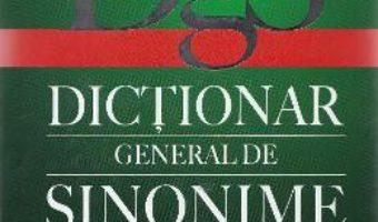 Cartea Dictionar general de sinonime al limbii romane – Doina Cobet, Laura Manea (download, pret, reducere)