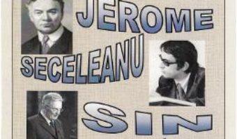 Download  Cosbuc, Jerome, Seceleanu, Sin, Toparceanu! Microbiografii sentimentale – Dumitru Huruba PDF Online