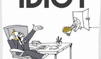 Download  Cum sa lucrezi pentru un idiot – John Hoover PDF Online