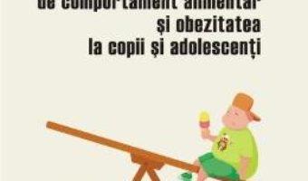 Download  Tulburarile de comportament alimentar si obezitatea la copii si adolescenti – Violeta Enea PDF Online