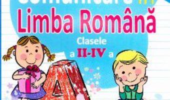 Download  Comunicare in Limba romana cls 2-4 – Mihaela Serbanescu, Larisa Bodescu, G. G. Pescaru PDF Online