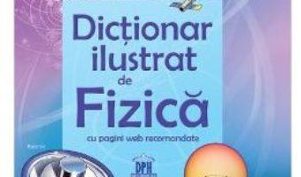 Download  Dictionar ilustrat de Fizica PDF Online