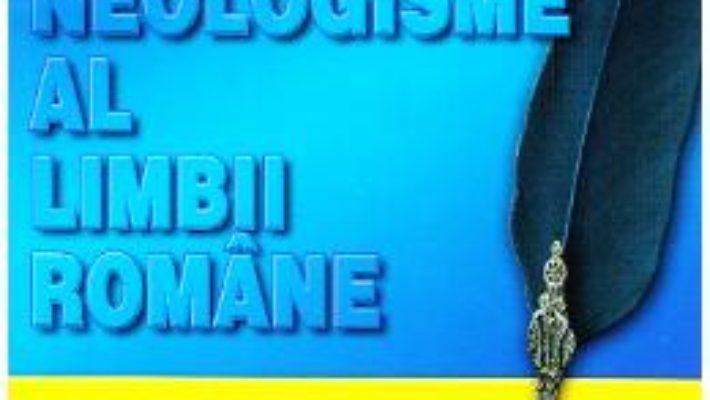 Download  Dictionar de neologisme al limbii romane – Alexandru Andrei PDF Online