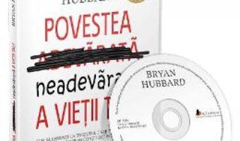 Cartea Audiobook: Povestea neadevarata a vietii tale – Bryan Hubbard (download, pret, reducere)
