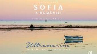 Cartea Ultramarine – Principesa Sofia a Romaniei – 36 de carti postale (download, pret, reducere)