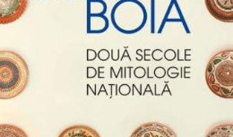 Download  Doua secole de mitologie nationala – Lucian Boia PDF Online