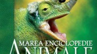 Download  Marea enciclopedie: Animalele. Ghid ilustrat complet PDF Online