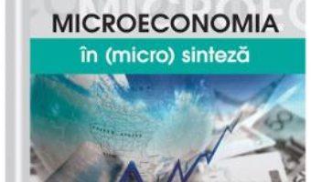 Cartea Microeconomia in (micro)sinteza – Lucian-Claudiu Anghel, Laurentiu-Mihai Treapat (download, pret, reducere)