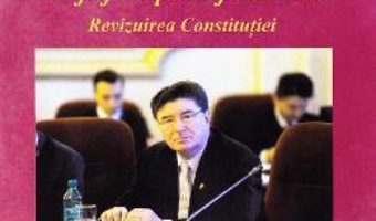 Download  Ar fi fost prea frumos… Revizuirea Constitutiei – Ioan Chelaru PDF Online