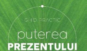 Download  Puterea prezentului. Ghid practic ed.3 – Eckhart Tolle PDF Online