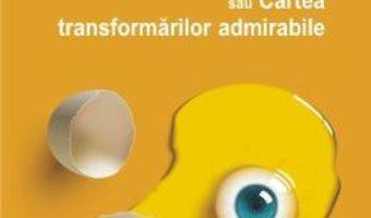 Download  Scriptor sau Cartea transformarilor admirabile – Codrin Liviu Cutitaru PDF Online
