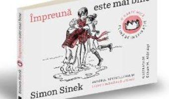 Download  Impreuna este mai bine – Simon Sinek PDF Online