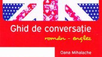 Download  Ghid de conversatie roman-englez – Oana Mihalache PDF Online