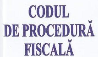Download  Codul de procedura fiscala Act. 5 Ianuarie 2017 PDF Online