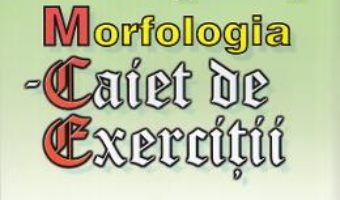 Download  Morfologia – Caiet de exercitii – O.G. Popa PDF Online