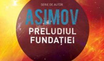 Download  Preludiul fundatiei – Asimov PDF Online