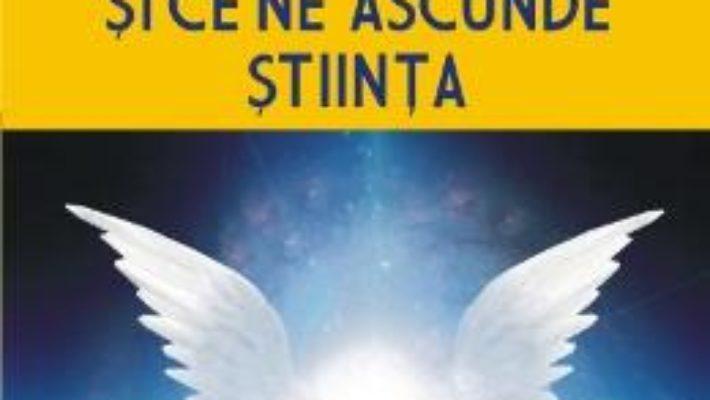 Cartea Sufletele, ingerii si ce ne ascunde stiinta – Florin Gheorghita (download, pret, reducere)