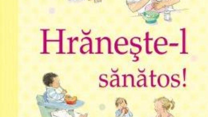 Download  Hraneste-l sanatos (Ghidurile Usborne pentru parinti) – Henny Fordham PDF Online