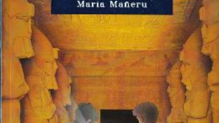 Cartea Secretul lui Tutankhamon – Maria Maneru (download, pret, reducere)