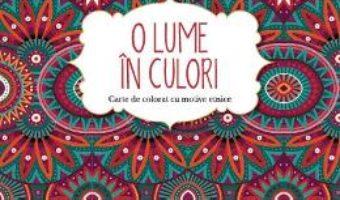 Download  O lume in culori. Carte de colorat cu motive etnice PDF Online