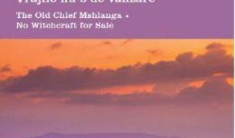 Download  Batranul Sef Mshlanga. Vrajile nu-s de vanzare. The Old Chief Mshlanga. No Witchcraft for Sale – Doris Lessing PDF Online