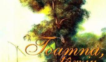 Download  Toamna tarziu – Florina Mamina PDF Online