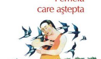 Cartea Femeia care astepta – Andrei Makine (download, pret, reducere)