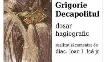 Download  Sfantul Grigorie Decapolitul, dosar hagiografic – Ioan I. Ica PDF Online
