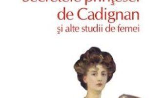 Download  Secretele printesei de Cadignan si alte studii de femei – Honore de Balzac PDF Online