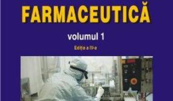 Cartea Tehnologie farmaceutica vol.1 ed.4 – Iuliana Popovici, Dumitru Lupuleasa (download, pret, reducere)