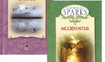 Cartea Pachet: Accidentul + Ultimul cantec – Nicholas Sparks (download, pret, reducere)