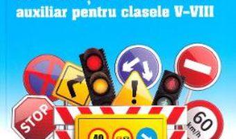 Cartea Educatie rutiera – Clasele 5-8 – Denisa Erculescu, Gabriela Tudor, Raducu Rizea (download, pret, reducere)