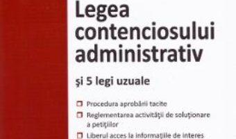 Cartea Legea contenciosului administrativ si 5 legi uzuale. Actualizat 1 septembrie 2019 (download, pret, reducere)