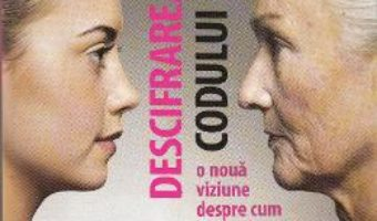 Download  Descifrarea codului varstei – Josh Mitteldorf, Dorion Sagan PDF Online