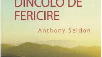 Download  Ce este dincolo de fericire – Anthony Seldon PDF Online