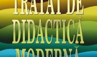 Download  Tratat de didactica moderna – Miron Ionescu, Musata Bocos PDF Online