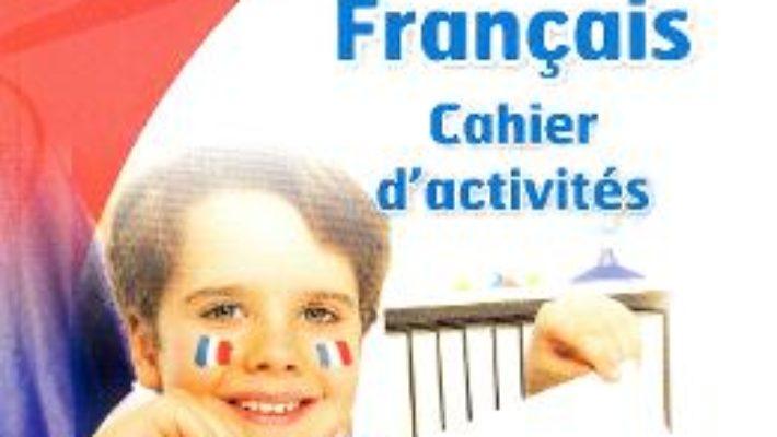 Cartea Club Dos. Francais L2. Cahier d'activites. Lectia de franceza – Clasa 5 – Raisa Elena Vlad, Mariana Visan (download, pret, reducere)