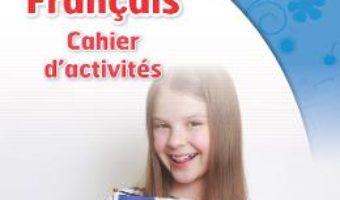 Cartea Club Dos. Francais L1. Cahier d'activites. Lectia de franceza – Clasa 5 – Raisa Elena Vlad, Mariana Visan (download, pret, reducere)