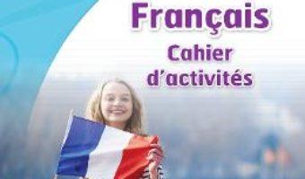 Cartea Club Dos. Francais L2. Cahier d'activites. Lectia de franceza – Clasa 7 – Raisa Elena Vlad, Dorin Gulie (download, pret, reducere)