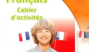 Cartea Club Dos. Francais L1. Cahier d'activites. Lectia de franceza – Clasa 8 – Raisa Elena Vlad, Dorin Gulie (download, pret, reducere)