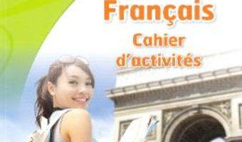 Cartea Club Dos. Francais L2. Cahier d'activites. Lectia de franceza – Clasa 8 – Raisa Elena Vlad, Dorin Gulie (download, pret, reducere)