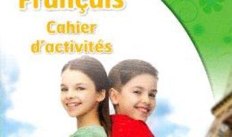 Cartea Club dos. Francais L1. Cahier d'activites. Lectia de franceza – Clasa 6 – Raisa Elena Vlad, Dorin Gulie (download, pret, reducere)