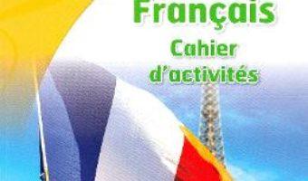 Cartea Club dos. Francais L2. Cahier d'activites. Lectia de franceza – Clasa 6 – Raisa Elena Vlad, Dorin Gulie (download, pret, reducere)