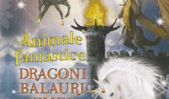 Download  Animale fantastice: Dragoni, balauri, zmei PDF Online
