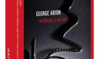 Download  Nesfarsita zi de ieri – George Arion PDF Online