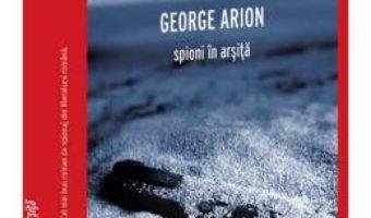 Download  Spioni in arsita – George Arion PDF Online