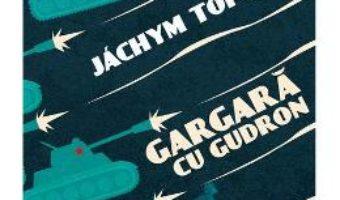 Download  Gargara cu gudron – Jachym Topol PDF Online