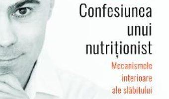 Cartea Confesiunea unui nutritionist – Valentin Vasile (download, pret, reducere)