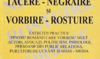 Download  Tacere-negraire si vorbire-rostuire – George V. Grigore PDF Online
